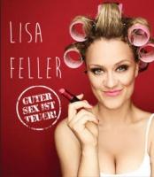 """LISA FELLER """"Guter Sex ist teuer!"""" - das NEUE Programm präsentiert von """"Stadtkind"""""""