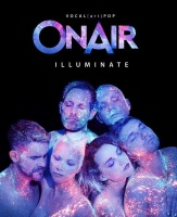 "ONAIR ""Illuminate"" - vocal.art.pop · Herausragend und preisgekrönt."