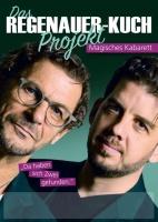 """REGENAUER & KUCH  """"Das Regenauer-Kuch Projekt"""" - Kabarett & Magie"""