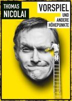 """THOMAS NICOLAI """"Vorspiel und andere Höhepunkte"""""""