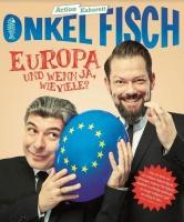 """ONKeL fISCH """"Europa - und wenn ja wie viele?"""" - Neues Programm"""