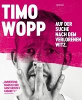"""TIMO WOPP """"Auf der Suche nach dem verlorenen Witz"""""""