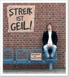 """JENS NEUTAG """"Streik ist geil"""""""