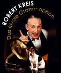 "ROBERT KREIS ""Das frivole Gramophon"""