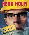 """DIRK BIELEFELDT """"Herr Holm – Vorsicht Baustelle"""""""