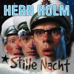 """HERR HOLM & Kollegen """"Stille Nacht"""""""