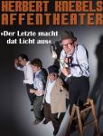 "HERBERT KNEBELs AFFENTHEATER  ""Der Letzte macht dat Licht aus"" AUSVERKAUFT"