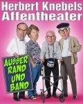 """HERBERT KNEBELS AFFENTHEATER """"Außer Rand und Band"""""""